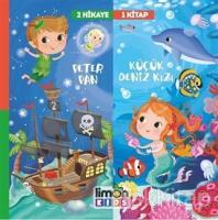 2 Hikaye 1 Kitap: Peter Pan - Deniz Kızı