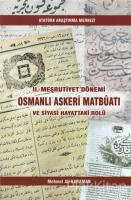 2. Meşrutiyet Dönemi Osmanlı Askeri Matbüatı ve Siyasi Hayattaki Rolü