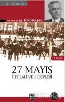 27 Mayıs İhtilali ve Sebepleri Görüp Yaşadıklarım