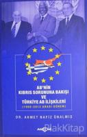 AB'nin Kıbrıs Sorununa Bakışı ve Türkiye AB İlişkileri