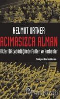 Acımasızca Alman Hitler Diktatörlüğünde Failler ve Kurbanlar