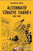 Alternatif Türkiye Tarihi - 1 (1850-1950)