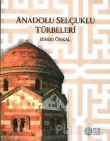 Anadolu Selçuklu Türbeleri (Ciltli)