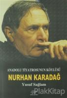Anadolu Tiyatrosunun Köylüsü: Nurhan Karadağ
