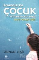 Anadolu'da Çocuk Yetiştirme Kültürü