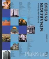 Antik Çağlardan Günümüze Mimarlığın Öyküsü (Ciltli)