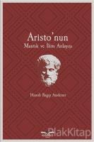 Aristo'nun Mantık ve İlim Anlayışı