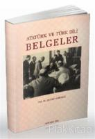 Atatürk ve Türk Dili - Belgeler