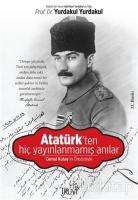 Atatürk'ten Hiç Yayınlanmamış Anılar