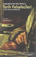 Augustinus'tan Paul Weiss'a Tarih Felsefecileri