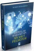 Ayetullah Hamanei'nin Siyaset Felsefesi (Ciltli)