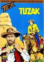 Aylık Altın Seri Tex Sayı: 25 Tuzak