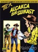 Aylık Altın Seri Tex Sayı: 28 Alçakça Bir Suikast