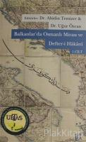 Balkanlar'da Osmanlı Mirası ve Defter-i Hakani Cilt: 1