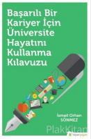 Başarılı Bir Kariyer İçin Üniversite Hayatını Kullanma Kılavuzu