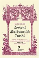 Baskı ve Harf - Ermeni Matbaacılık Tarihi