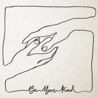 Be More Kind (Plak)