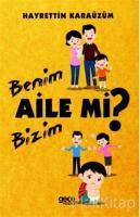 Benim Aile mi Bizim Aile mi?