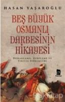 Beş Büyük Osmanlı Darbesinin Hikayesi