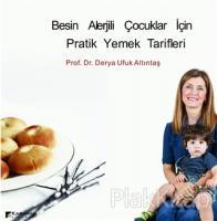 Besin Alerjili Çocuklar İçin Pratik Yemek Tarifleri