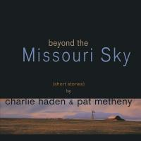 Beyond the Missouri Sky (2 Plak)