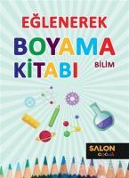 Bilim - Eğlenerek Boyama Kitabı