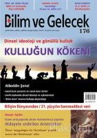 Bilim ve Gelecek Dergisi Sayı: 176 Ekim 2018