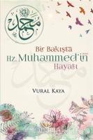 Bir Bakışta Hz. Muhammed'in (sav) Hayatı
