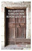Bulgaristan Türkleri'nin Büyük Göçü '89