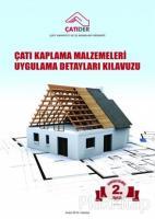 Çatı Kaplama Malzemeleri Uygulama Detayları Kılavuzu