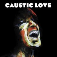 Caustic Love (2 Plak)