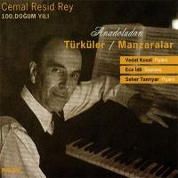 Cemal Reşid Rey: Anadolu'dan Türküler / Manzaralar - CD