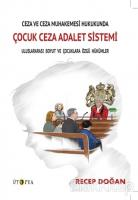 Ceza ve Ceza Muhakemesi Hukukunda Çocuk Ceza Adalet Sistemi
