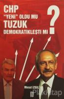 CHP Yeni Oldu mu, Tüzük Demokratikleşti mi?