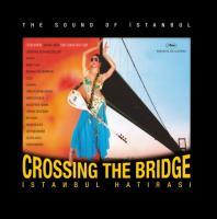 Crossing the Bridge - İstanbul Hatırası (Soundtrack) (2 Plak)