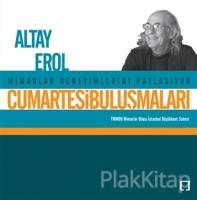 Cumartesi Buluşmaları : Altay Erol