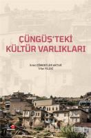 Çüngüş'teki Kültür Varlıkları
