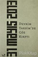 Devrim Taksim'de Göz Kırptı