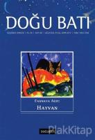 Doğu Batı Düşünce Dergisi Sayı: 82 Faunaya Ağıt: Hayvan