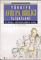 Dünden Bugüne Türkiye Avrupa Birliği İlişkileri ve Siyasal Partilerin Konuya Bakışı