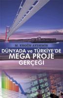 Dünyada ve Türkiye'de Mega Proje Gerçeği