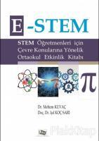 E-Stem - Stem Öğretmenleri için Çevre Konularına Yönelik Ortaokul Etkinlik Kitabı