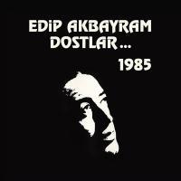 Edip Akbayram ve Dostlar 1985 (Plak)