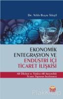 Ekonomik Entegrasyon ve Endüstri İçi Ticaret İlişkisi