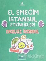 El Emeğim İstanbul Etkinlikleri Engelsiz İstanbul