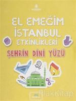 El Emeğim İstanbul Etkinlikleri Şehrin Dini Yüzü