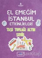 El Emeğim İstanbul Etkinlikleri Taşı Toprağı Altın Şehir