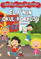 Ela'nın Okul Korkusu