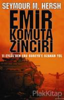 Emir Komuta Zinciri 11 Eylül'den Ebu Gureyb'e Uzanan Yol