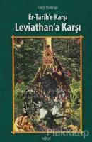 Er - Tarihe Karşı, Leviathan'a Karşı